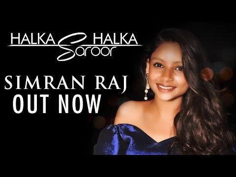 Simran Raj | Halka Halka Saroor | Cover lFull Video| Fanney Khan