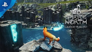 Spirit of the North - Launch Trailer | PS4