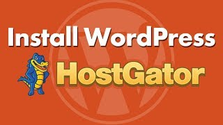 How to Install WordPress on HostGator in 2019 (Step-by-Step Tutorial)