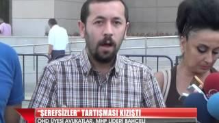 """""""ŞEREFSİZLER"""" TARTIŞMASI KIZIŞTI"""