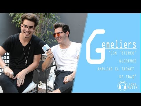 Gemeliers | Entrevista 'Stereo' | Love Musik