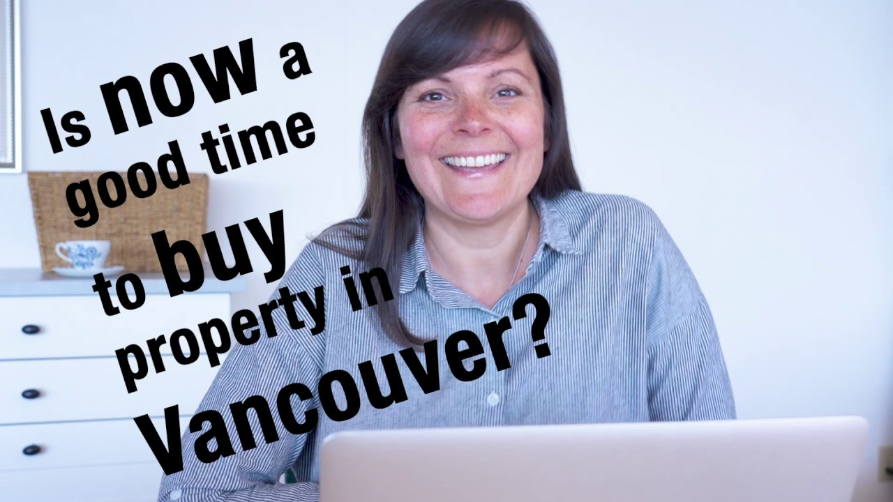 Is now a good time to buy property in Vancouver? (April 2020)