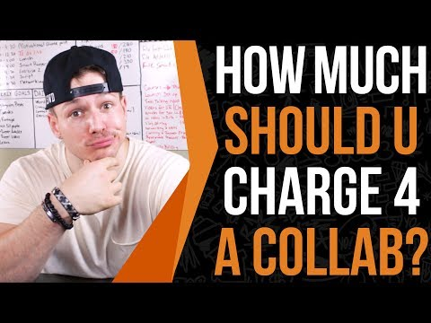 How Much Should You Charge For A Collab? I Charge $1,000+