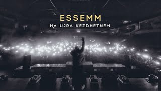 Essemm - HA ÚJRA KEZDHETNÉM (Official Music Video)