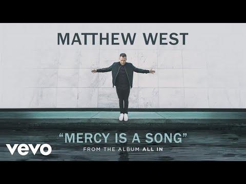 Matthew West - Mercy Is A Song (Audio)