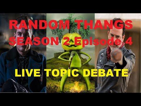 random thangs season 2 episode 4 live topic debate youtube