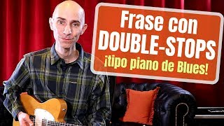 ¡Frase con double-stops tipo piano de blues! | Pedro Bellora