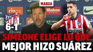 Simeone habla de la actuación de Suárez: