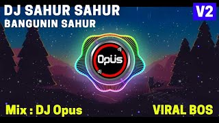 Download DJ SAHUR SAHUR (BANGUN SAHUR) REMIX FULL BASS TERBARU 2020