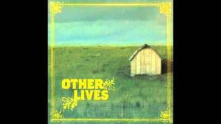 Watch Other Lives Matador video