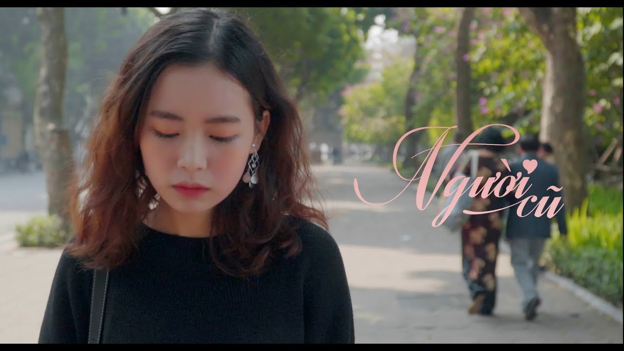 NGƯỜI CŨ   Phim ngắn tình yêu giới trẻ   Phim tình cảm Valentine   Thông điệp ý nghĩa