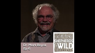 Dr. Mark Boyce - Wildlife Biologist, Wildlife Population Ecologists