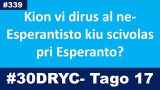 Tago 17: Kion mi dirus al ne-esperantisto | Esperanto-vlogo