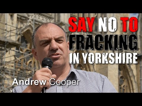 Yorkshire Anti-Fracking Rally: Andrew Cooper