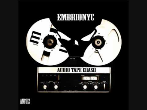 Embrionyc - Audio Tape Crash