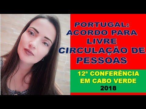 PORTUGAL ACORDO DE LIVRE CIRCULACAO DE PESSOAS - 12ª CONFERÊNCIA EM CABO VERDE 2018