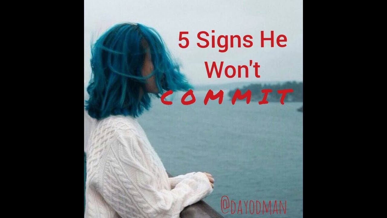 signs he won t commit