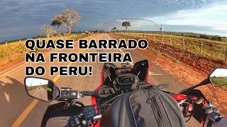 ATENÇÃO A ISSO NA FRONTEIRA BRASIL PERU ! - VIAGEM DE MOTO NARRADA EP01