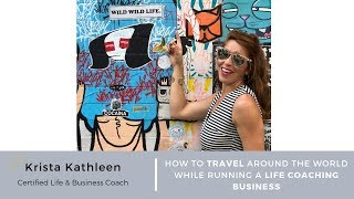 How to Travel Around the World While Running a Life Coaching Business