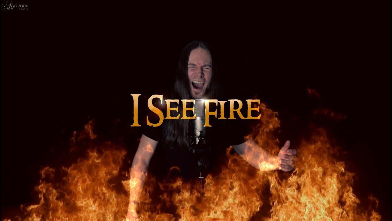 I See Fire Гјbersetzung