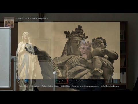 Catéchisme pour adultes - Leçon 08 - La Très Sainte Vierge Marie - Abbé de La Rocque