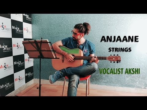 Anjaane (Strings Cover) by Vocalist Akshi