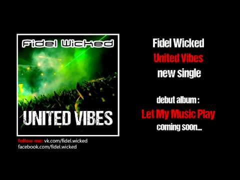 Fidel Wicked - United Vibes (Official Teaser)