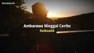 Ambarawa Ninggal Cerito - Dutkustik (Lyrics version)