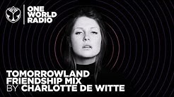 One World Radio - Friendship Mix - Charlotte de Witte