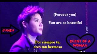 Scent  of a woman OST  you are so beautiful (Xiah Junsu ) sub español - lyris)