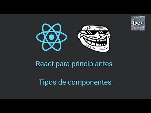 Tutorial react.js desde cero - Tipos de componentes thumbnail