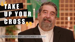 Sunday Worship   September 12th, 2021   St Luke's Lutheran Church
