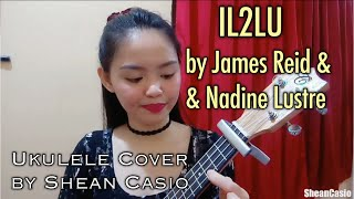 IL2LU - James Reid ft. Nadine Lustre | Ukulele Cover with Chords and Lyrics by Shean Casio