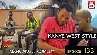 KANYE WEST STYLE (Mark Angel Comedy Episode 133)