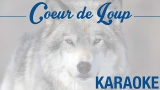Cœur de loup - Rendu célèbre par Philippe Lafontaine (KARAOKÉ - Version instrumentale + paroles)