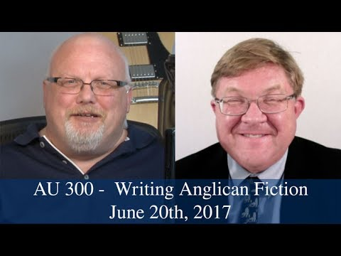 Anglican Unscripted #300 - Writing Anglican Fiction