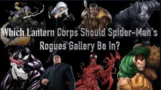 Which Lantern Corps' Should Spider Man's Rogues Gallery Be In?