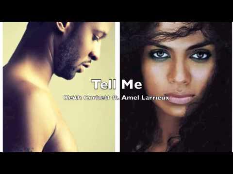 Tell Me| Keith Corbett ft. Amel Larrieux