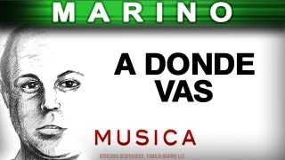 Marino - A Donde Vas (musica)