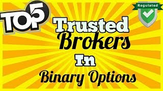 TOP 5 - Trusted Binary Options Brokers (2017)