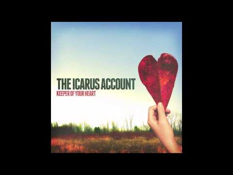 The Icarus Account - Keeper of Your Heart (NEW SONG)