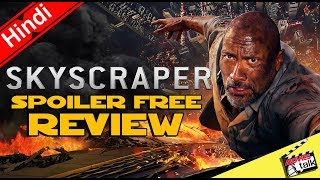 Skyscraper Movie Spoiler Free Review [Explained In Hindi]