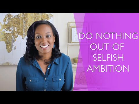Do Nothing Out Of Selfish Ambition