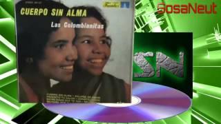 Cuerpo sin alma [ Las Colombianitas ]
