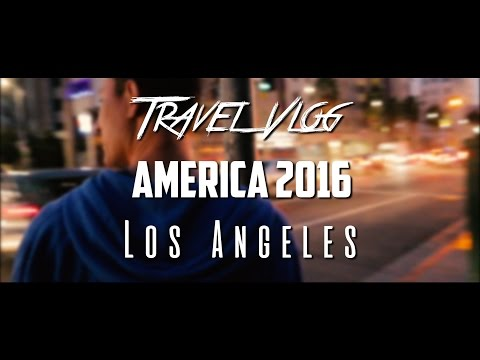 Travel Vlog - America 2016: Part 5, Los Angeles