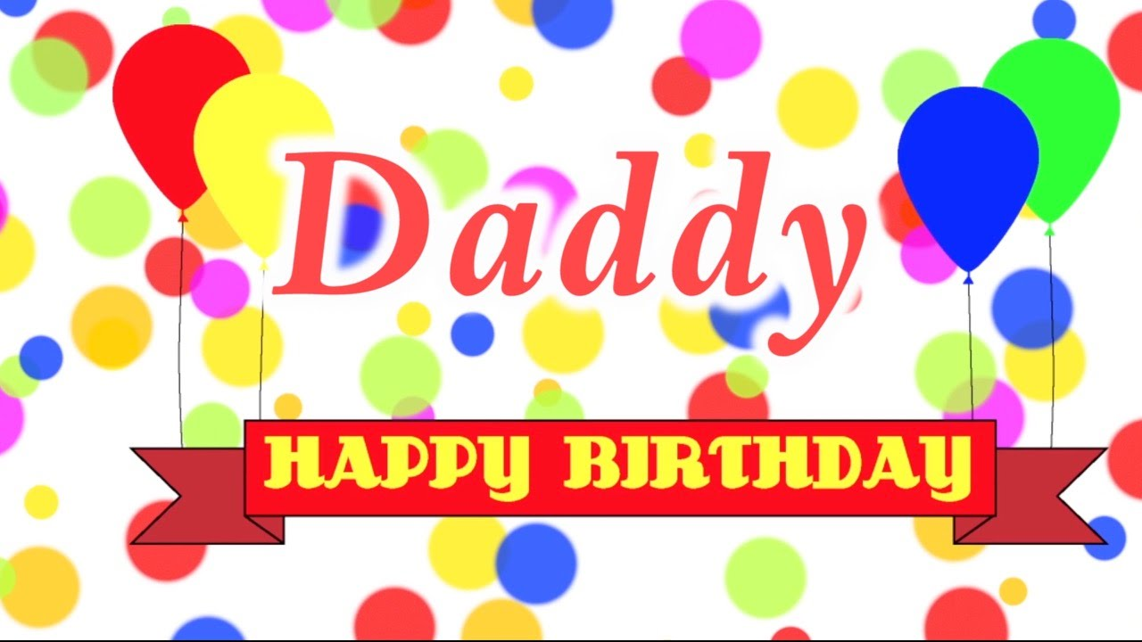 happy birthday daddy song youtube