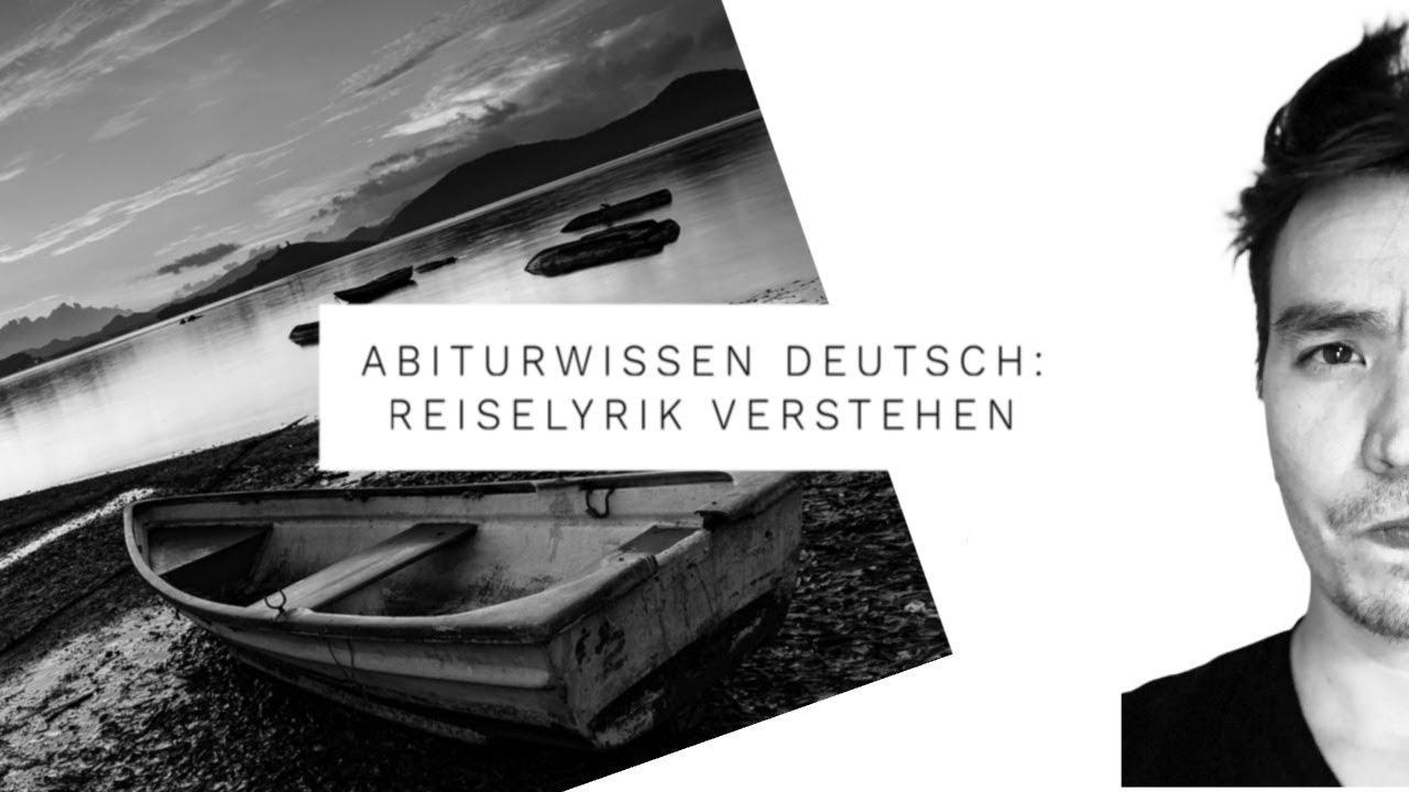 Abiturwissen Deutsch Reiselyrik Verstehen