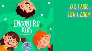 ENCONTRO KIDS - 02-04