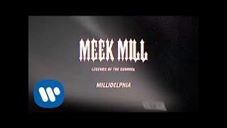 Meek Mill - Millidelphia (feat. Swizz Beats) [Official Audio] Legends of the Summer - Stream/Download: https://MeekMill.lnk.to/LegendsOfTheSummerID Follow ...