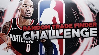 TRADING LILLARD! RANDOM TRADE FINDER CHALLENGE! NBA 2K18